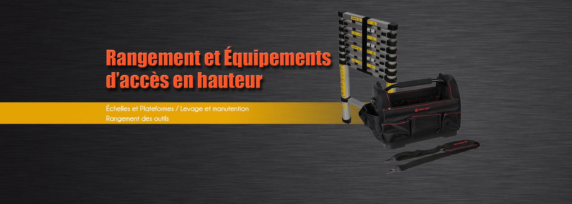 Rangement et équipements d'accès en hauteur